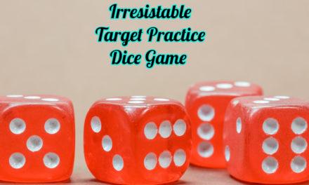 Irresistible Target Practice Dice Game